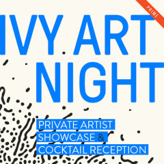 Next Tuesday's IVY Art Night | Private Artist Showcase & Cocktail Reception