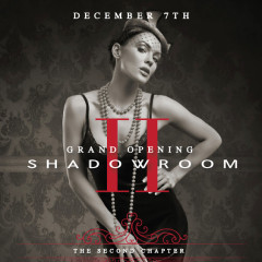 Do Not Miss: Grand Re-Opening Of ShadowRoom This Friday!