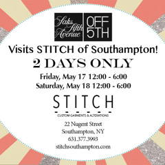 You're Invited: Stitch Southampton Welcomes Saks Fifth Avenue 2 Days Only