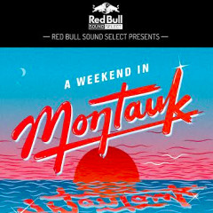 You're Invited: Red Bull Sound Select Presents A Weekend In Montauk