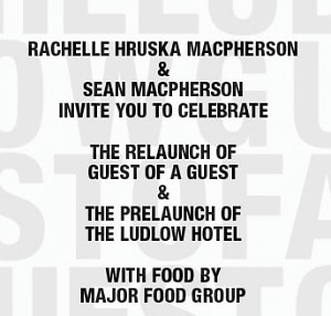Guest of a Guest Relaunch/Prelaunch The Ludlow Hotel