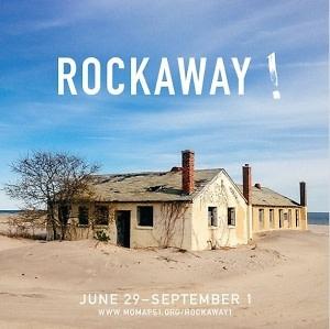 Rockaway! Presented by MoMA PS1 and Rockaway Artists Alliance