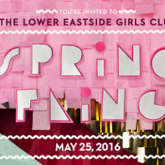 You're Invited: The Lower Eastside Girls Club Spring Fling Benefit 2016
