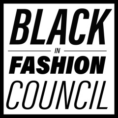 How The Black In Fashion Council Is Setting Out To Bring Sustainable Change To The Industry