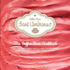 Whip Up Your Sant Ambroeus Favorites With Their New Cookbook