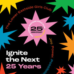 Lower Eastside Girls Club 25th Anniversary Gala