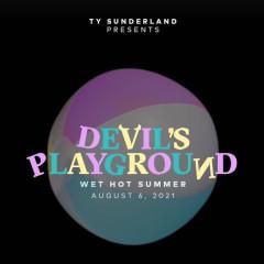 Ty Sunderland Presents Devil's Playground: Wet Hot Summer