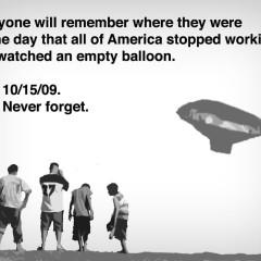 We Remember....Balloon Boy 10/15/09