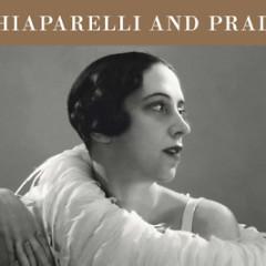 'Schiaparelli And Prada: Impossible Conversations' At The Metropolitan Museum Of Art