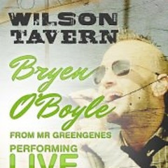 Bryen O'Boyle From Mr. Greengenes Performing Live At Wilson Tavern On Wednesday!