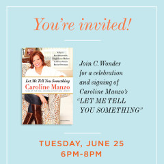 You're Invited! Caroline Manzo Book Party At C. Wonder Tysons On Tuesday, June 25