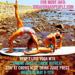 You're Invited: Yoga For Bad People & Love Yoga Montauk's Spring Juice Cleanse Retreat